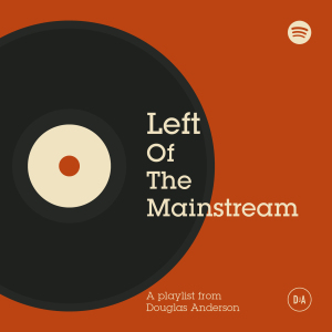 Left of the mainstream - SpotifyV1-01